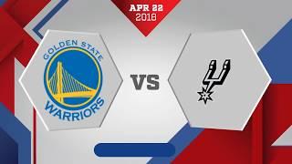 Golden State Warriors vs. San Antonio Spurs Game 4: April 22, 2018