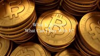 What is Bitcoin and What Can I Buy With It?