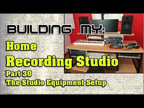 Building My Home Recording Studio Part 30 - The Studio Equipment Setup