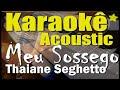 Meu Sossego - Thaiane Seghetto (Karaokê Acústico) playback