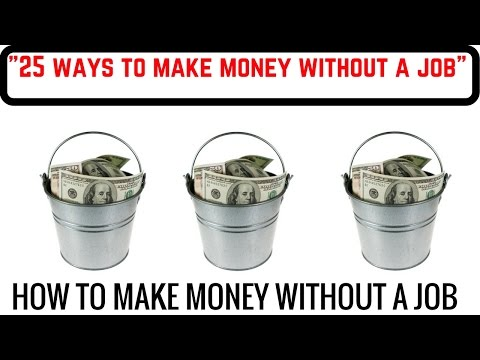 25 Ways To Making Money Without a Job
