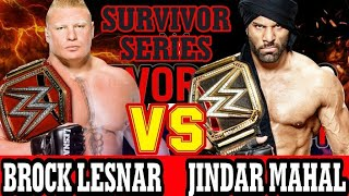 Brock Lesnar VS Jindar Mahal AT Survivor Series 2017 || WWE hindi khabar ||