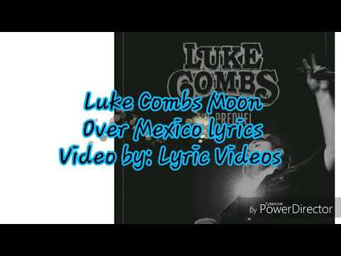 Luke Combs Moon Over Mexico Lyrics