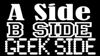 A Side, B Side, Geek Side Podcast: Episode 4 - History Lesson