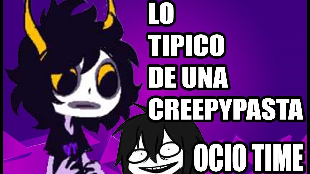 Lo tipico de una Creepypasta