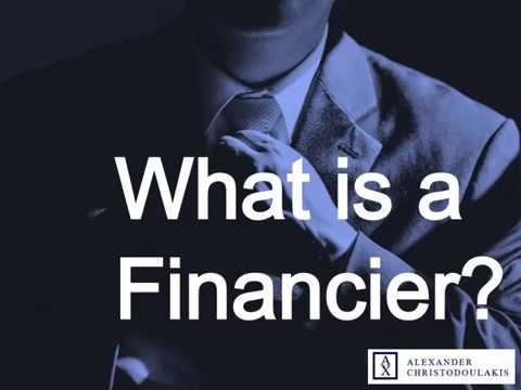 What is a Financier?