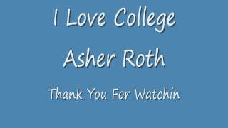 I Love College with lyrics(in description) HD
