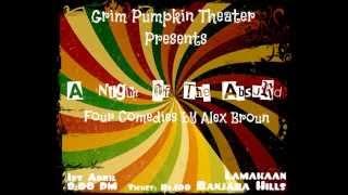 Night Of The Absurd 3 - Grim Pumpkin Theatre