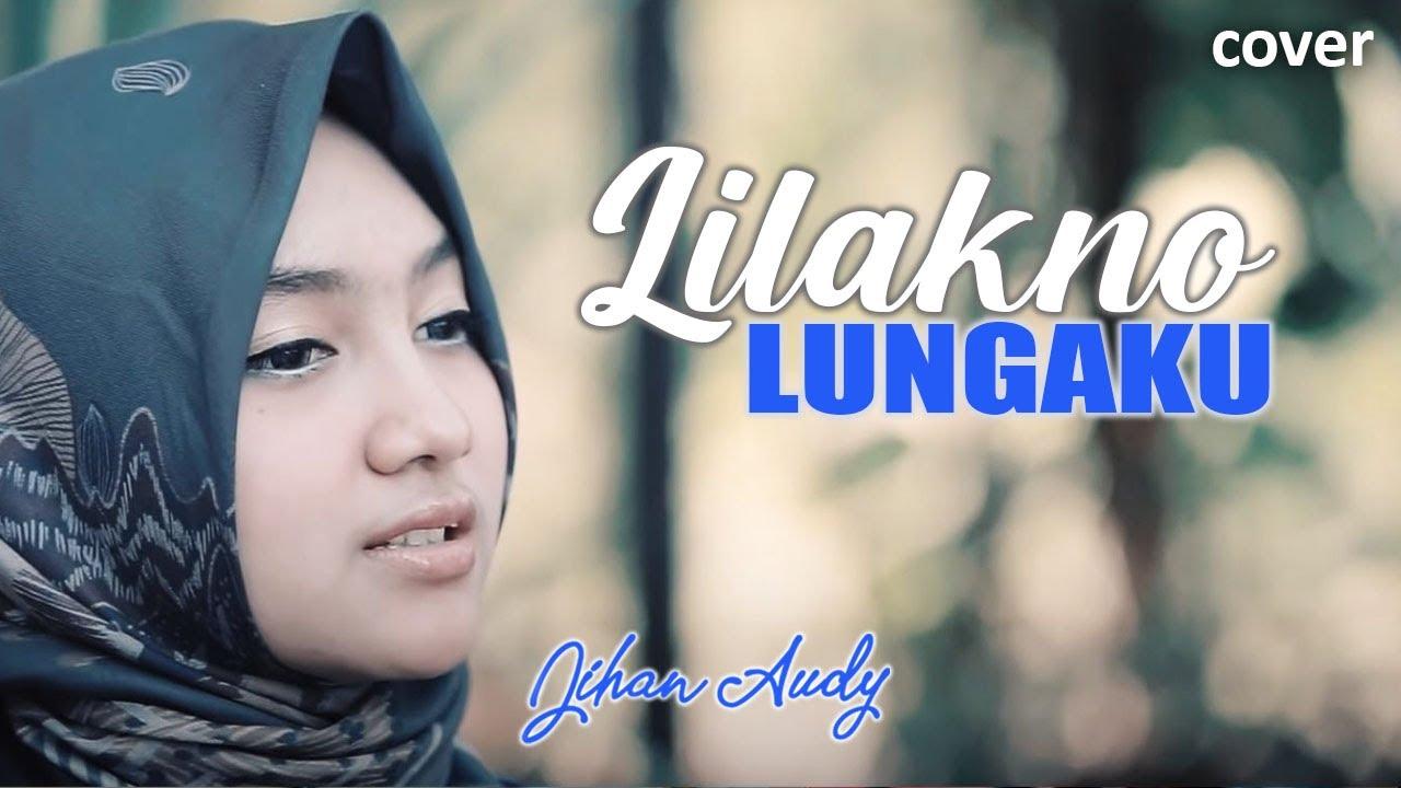 LILAKNO LUNGAKU - Jihan Audy | Cover