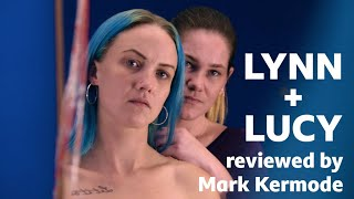 Lynn + Lucy reviewed by Mark Kermode