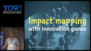 YOW! Singapore/Hong Kong 2017 Gojko Adzic - Impact Mapping with Innovation Games #YOWHongKong