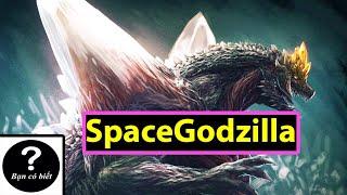 SpaceGodzilla: Bản Sao cực kỳ Nguy Hiểm của Godzilla (Heisei) |Bạn Có Biết?