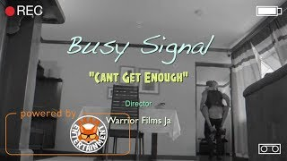 Busy Signal - Can't Get Enough [Official Visual Video]