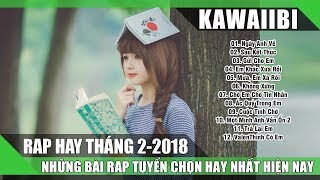 Tuyển Tập Những Bài Rap Hay Nhất Tháng 2/2018 (Phần 1) - NGÀY ANH VỀ (Rap Việt Tuyển Chọn 2018)