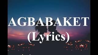 AGBABAKET (LYRICS) - ILOCANO SONG
