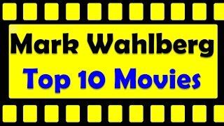 Top 10 best mark wahlberg movies list
