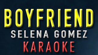 Selena gomez - boyfriend (karaoke)