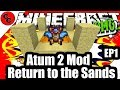 """Minecraft Mods: """"Atum 2 Return To the Sands  EP1 Getting There """""""