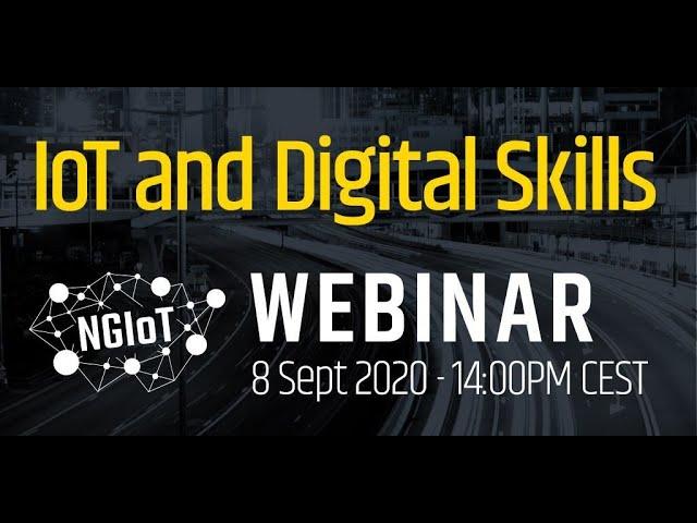 NGIoT and DSJC webinar: IoT and Digital Skills