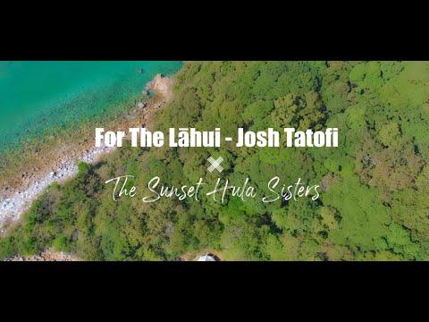 For The Lāhui-Josh Tatofi ×The Sunset Hula Sisters
