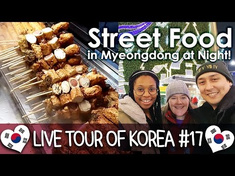 Street Food in Myeongdong at Night 명동 길거리 음식 - LIVE TOUR OF KOREA #17