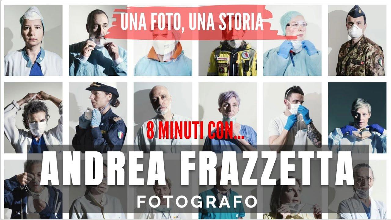 8 minuti con ANDREA FRAZZETTA fotografo