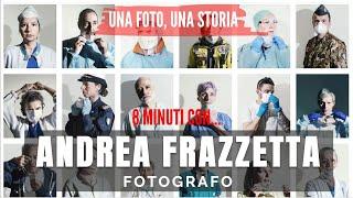 In prima linea nell'emergenza COVID-19, 8 minuti con ANDREA FRAZZETTA fotografo