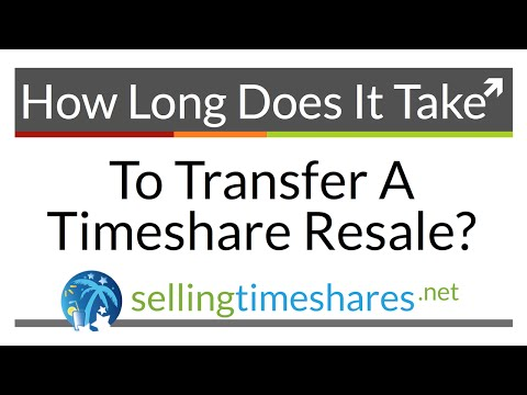 How Long Does it Take to Transfer a Timeshare Resale?