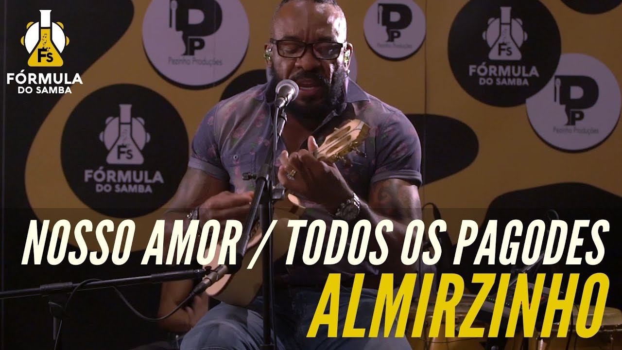 ALMIRZINHO - Nosso Amor / Todos os Pagodes - Programa Papo Musical da Fórmula do Samba