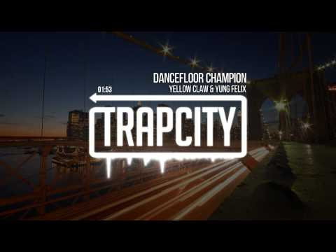 Yellow Claw & Yung Felix - Dancefloor Champion