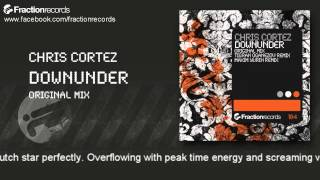 Chris Cortez - Downunder (Original Mix)