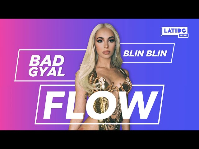 Bad Gyal, Juanka - Blin Blin | Flow | Latido Music