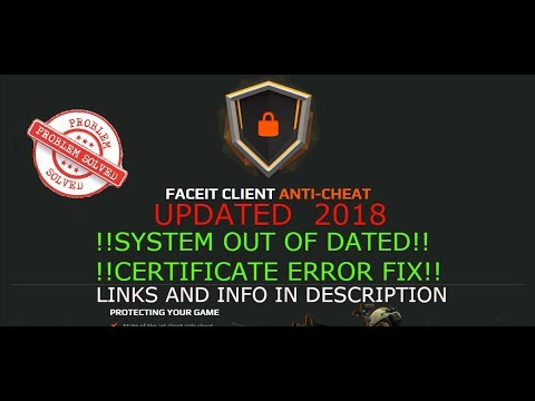 Faceit AC Fix, System Out Of Date !SOLVED!