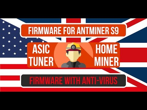 """""""ASICTUNER"""" OVERCLOCKing FIRMWARE FOR ANTMINER S9 ALL SERIES"""