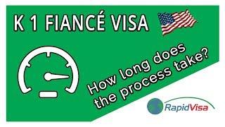 How Long Does the K 1 Fiance Visa Process Take?