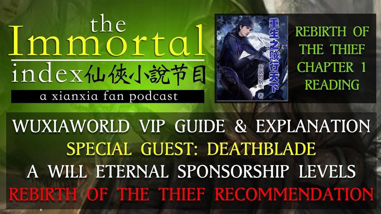 WuxiaWorld VIP & Sponsored Chapter FAQ w/ Guest Deathblade, Xianxia:  Rebirth The Thief Ch  1 Reading