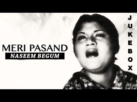 Meri Pasand By Naseem Begum - Non-Stop Audio Jukebox