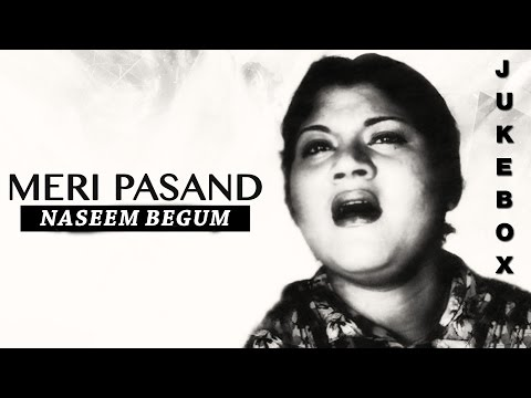 Meri Pasand By Naseem Begum - Non-Stop Audio Jukebox