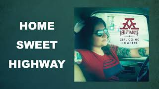 "Ashley McBryde - ""Home Sweet Highway"" (Audio Video)"