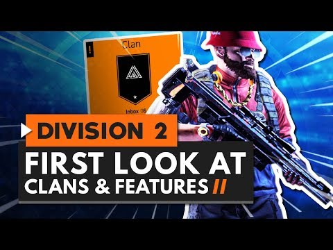 First Look At Clans & Clan Features in The Division 2
