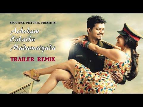 Achcham Yenbadhu Madamaiyada - Trailer remix ( vijay )