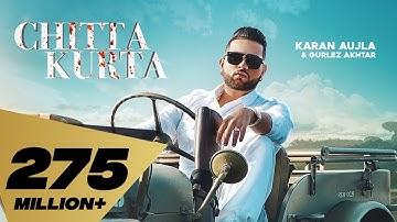 Chitta Kurta (Full video) Karan Aujla feat. Gurlez Akhtar   Deep jandu   Punjabi Songs 2019
