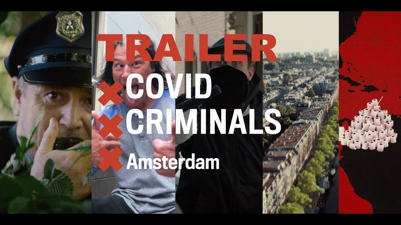 "TRAILER ""COVIDCriminalsAmsterdam"""