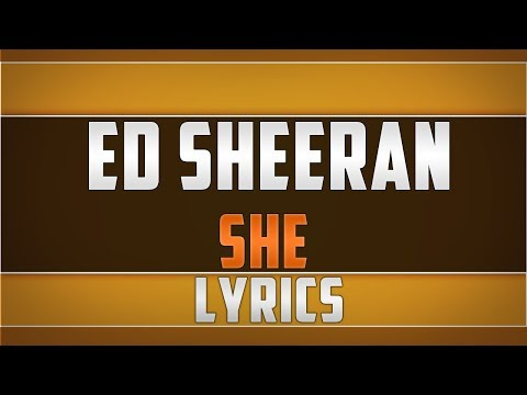Ed Sheeran- She Lyrics