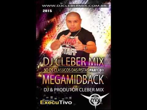 Dj Cleber Mix - Megamidback (Part 01 2015)