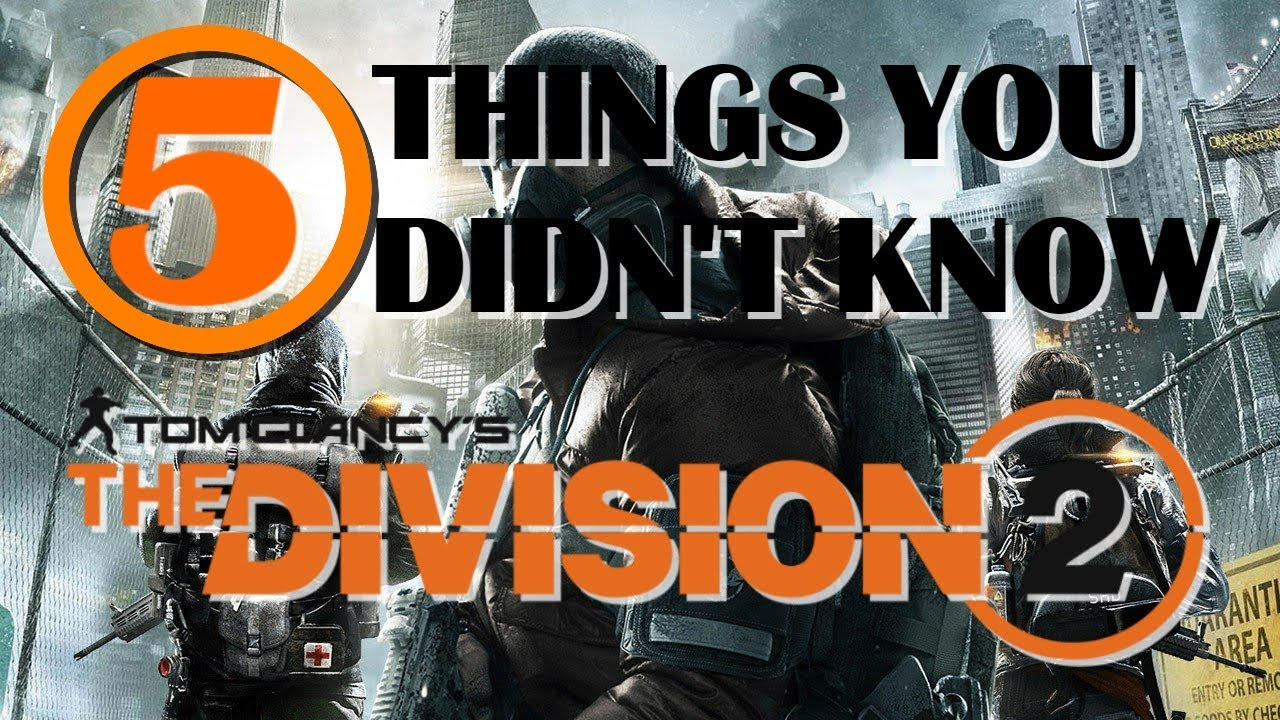 5 things you didnt know about the division 2