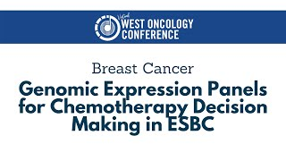 2021 West Oncology | Breast Cancer | Genomic Expression Panels - ESBC Chemotherapy Decision-Making