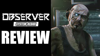 Observer System Redux Review - The Final Verdict (Video Game Video Review)