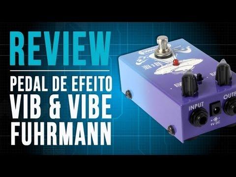 TV Cifras Review - Vib & Vibe - Fuhrmann - Pedal de efeito para guitarra