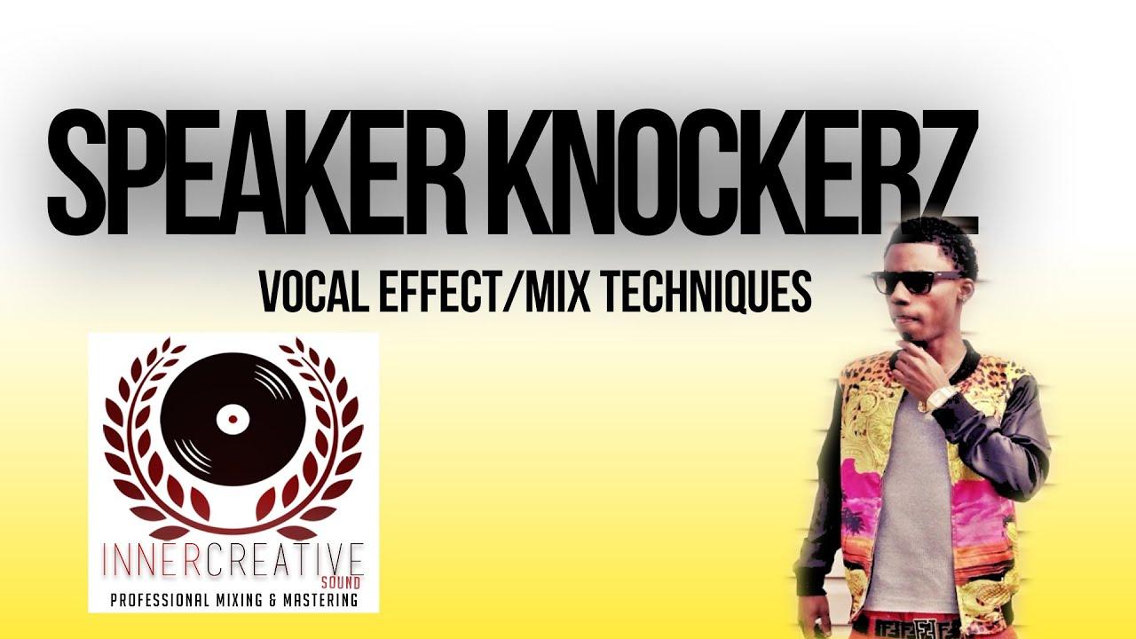 speaker knockerz vocal effects mix techniques tutorial youtube. Black Bedroom Furniture Sets. Home Design Ideas